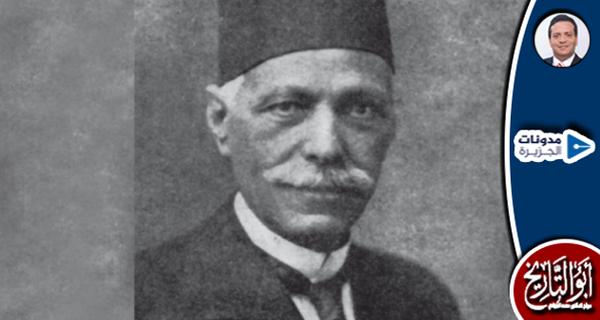 فتح الله بركات باشا.. من عمدة للقرية إلى وزير للداخلية