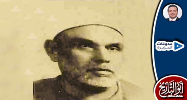 الشيخ محمد علي السايس أكبر مؤرخي الفقه الأزهريين